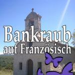 Bankraub auf Französisch